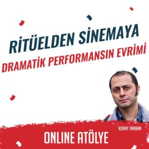 Ritüelden Sinemaya Dramatik Performansın Evrimi